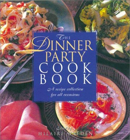 9781571452856: The Dinner Party Cookbook