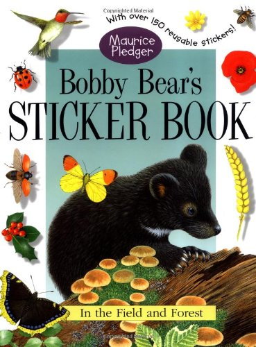 9781571453846: Bobby Bear's Sticker Book: A Maurice Pledger Sticker Book with over 150 Reversible Stickers!