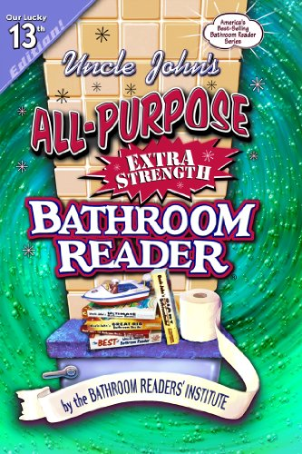 9781571454942: Uncle John's All-Purpose Extra-Strength Bathroom Reader (Uncle John's Bathroom Reader #13)