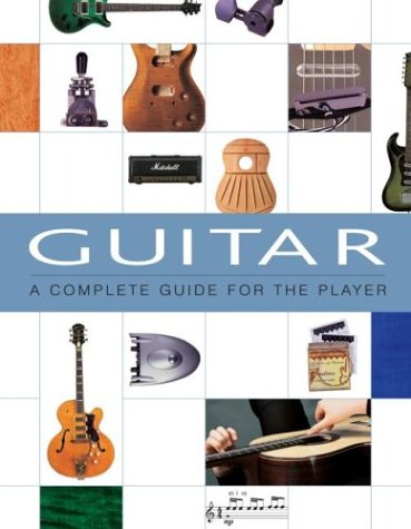 9781571455611: Guitar: A Complete Guide for the Player