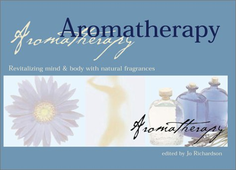 Aromatherapy: Revitalizing Mind & Body With Natural Fragrances