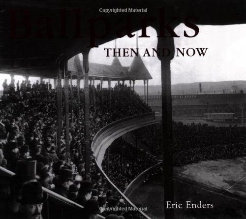 Ballparks Then and Now (Then & Now Thunder Bay): Eric Enders
