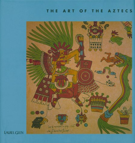 9781571456397: The Art of the Aztecs (The Art Of)