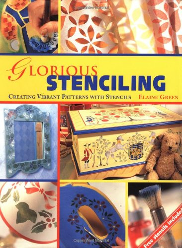9781571456540: Glorious Stenciling: Creating vibrant patterns with stencils