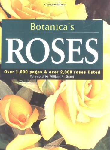 9781571456618: Botanica's Roses: Over 1,000 Pages & over 2,000 Plants Listed (Botanica)