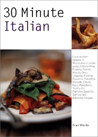 30 Minute Cooking: 30 Minute Italian Cooking