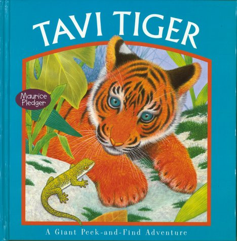 9781571457004: Tavi Tiger: A Giant Peek and Find Adventure