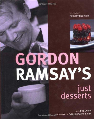 9781571457011: Gordon Ramsay's Just Desserts