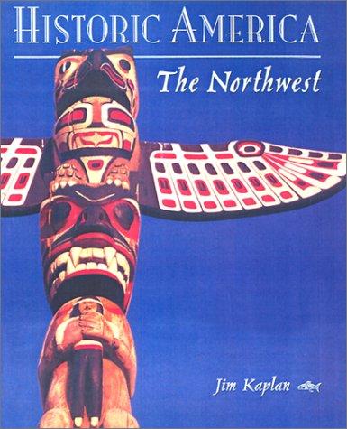 The Northwest (Historic America): Robards, Brooks, Kaplan,