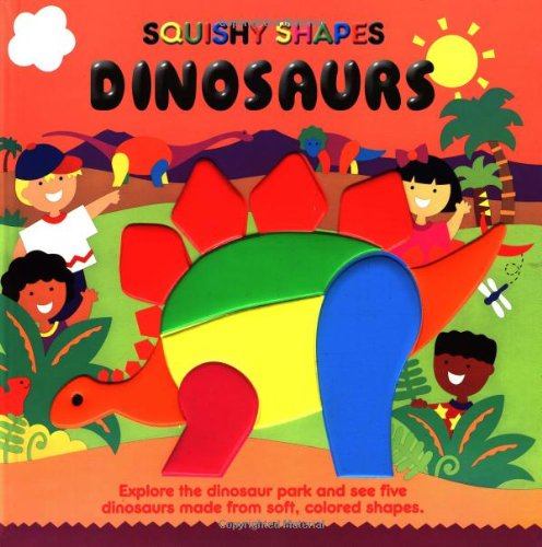 Dinosaurs: A Squishy Shapes Book