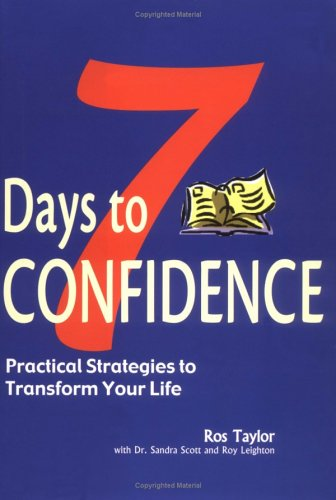 9781571457769: 7 Days to Confidence: Practical Strategies to Transform Your Life