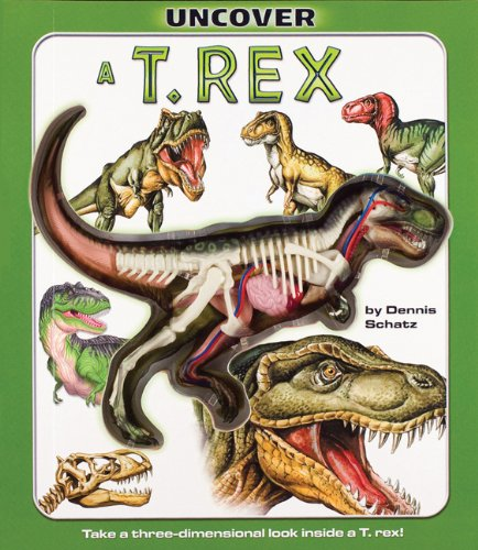 Uncover a T-Rex: An Uncover It Book