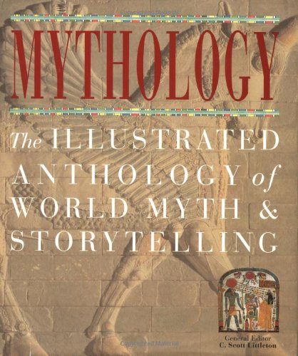 9781571458278: Mythology: The Illustrated Anthology of World Myth and Storytelling