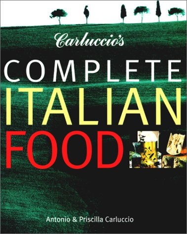 9781571458308: Carluccio's Complete Italian Food