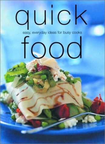 9781571458322: Quick Food: 200 Easy Everyday Ideas for Busy Cooks