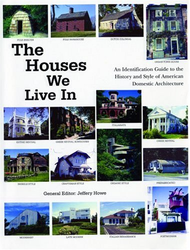 9781571458551: The Houses We Live In: An Identification Guide to the History and Style of American Domestic Architecture
