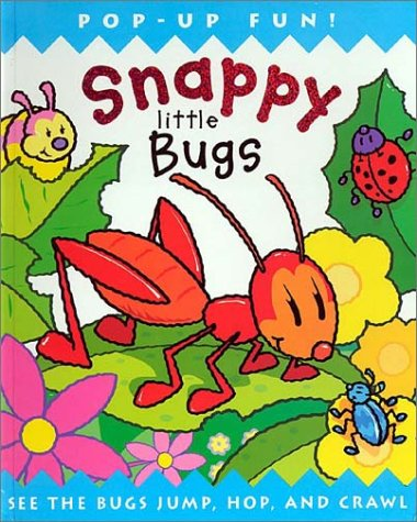 Snappy Little Bugs: A Pop-Up Book: Dug Steer, Claire Nielson