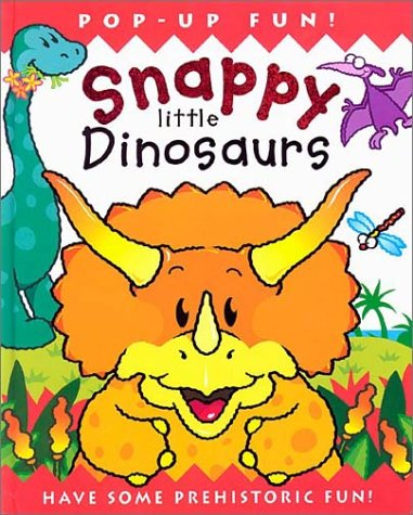 Snappy Little Dinosaurs: Have Some Prehistoric Fun! (1571459022) by Dugald Steer