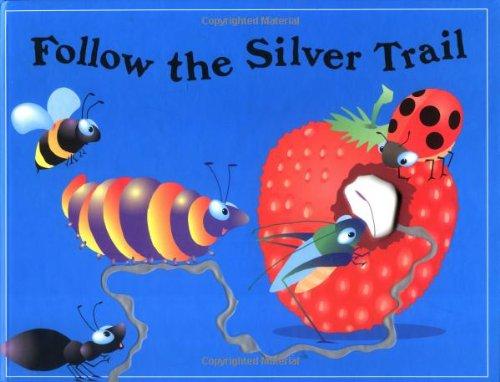 Follow the Silver Trail (Critter Tales): Lambert, Jonathan, Faulkner,