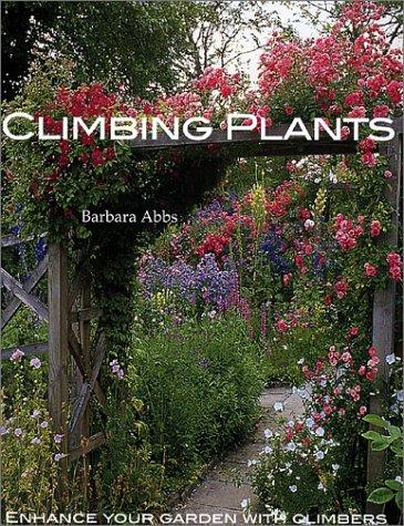 9781571459251: Climbing Plants: Enhance Your Garden with Climbers