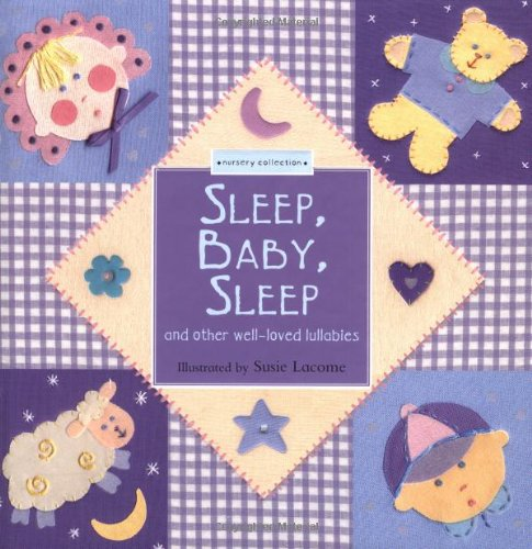 Sleep, Baby, Sleep: And Other Well-Loved Lullabies, A Nursery Collection Book