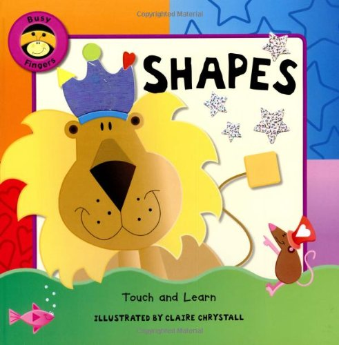 9781571459381: Shapes: A Busy Fingers Book