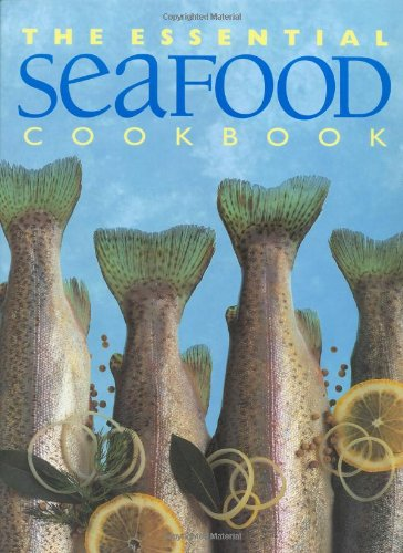 The Essential Seafood Cookbook