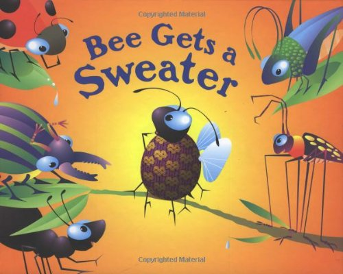 9781571459657: Bee Gets a Sweater: A Critter Tales Book