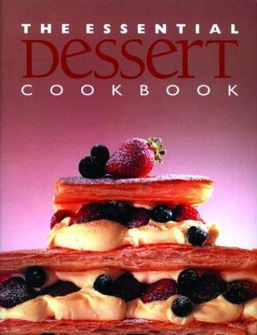 9781571459787: The Essential Dessert Cookbook