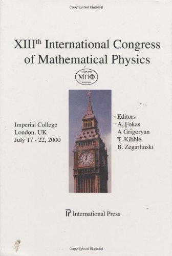 13th (XIII) International Congress of Mathematical Physics: A. Fokas; A. Grigoryan; T. Kibble; B. ...