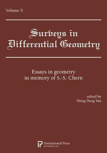 Surveys in Differential Geometry, Vol. 10: Essays in geometry in memory of S.-S. Chern (2010 ...