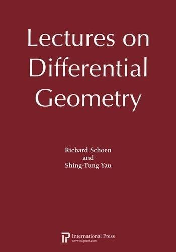 Lectures on Differential Geometry (2010 re-issue): Schoen, Richard; Yau, Shing-Tung