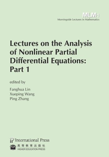 9781571462350: Lectures on the Analysis of Nonlinear Partial Differential Equations: Part 1 (vol. 1 of the Morningside Lectures in Mathematics series)