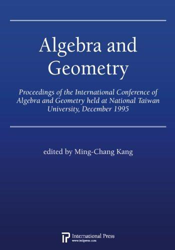 9781571462428: Algebra and Geometry: Proceedings of the International Conference of Algebra and Geometry held at National Taiwan University, December 1995