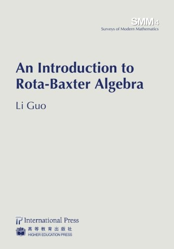 9781571462534: An Introduction to Rota-Baxter Algebra (vol. 4 in the Surveys of Modern Mathematics series)
