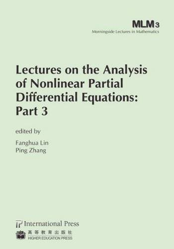 9781571462671: Lectures on the Analysis of Nonlinear Partial Differential Equations: Part 3 (Morningside Lectures in Mathematics)