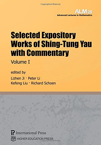 Selected Expository Works of Shing-Tung Yau with Commentary, Volume I (Vol. 28 of the Advanced ...