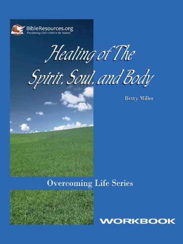 9781571490117: Healing of the Spirit, Soul and Body Workbook