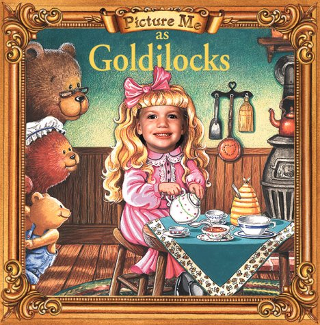 9781571515292: Picture Me As Goldilocks (Fairy Tale Series : Picture Me Books)