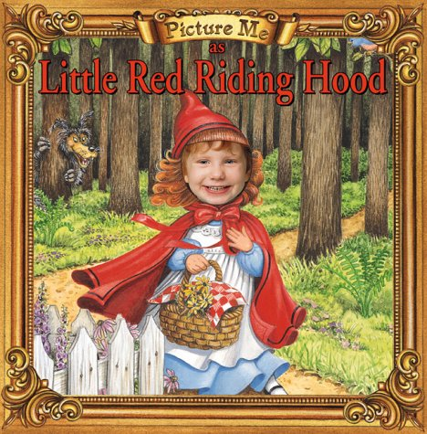 Picture Me As Little Red Riding Hood: Mackall, Dandi Daley