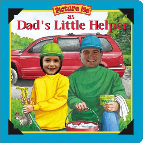 9781571515889: Picture Me As Dad's Little Helper (Picture Me Ser)