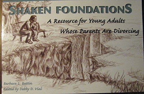 9781571530226: Shaken Foundations: A Resource for Young Adults Whose Parents Are Divorcing