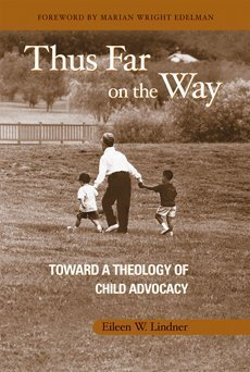 Thus Far on the Way: Toward a Theology of Child Advocacy