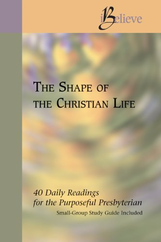 9781571531438: The Shape of Christian Life (iBelieve: 40 Daily Readings for the Purposeful Presbyterian)