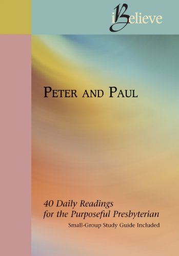 9781571531452: Peter and Paul (iBelieve: 40 Daily Readings for the Purposeful Presbyterian)