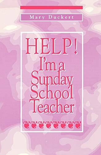 9781571532015: Help! I'm a Sunday School Teacher