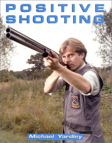 9781571570123: Positive Shooting