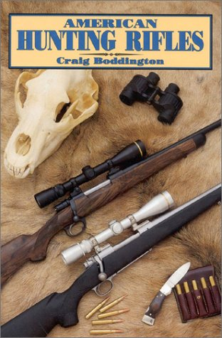 9781571570161: American Hunting Rifles: Their Application in the Field for Practical Shooting