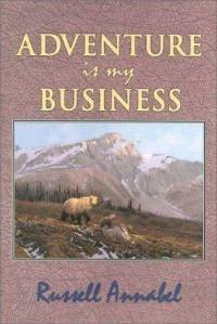 Adventure is My Business Volume II: Russell Annabel