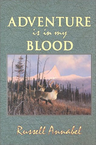 9781571570659: Adventure is in My Blood (Annabel Adventure Series/Russell Annabel, Vol 3)